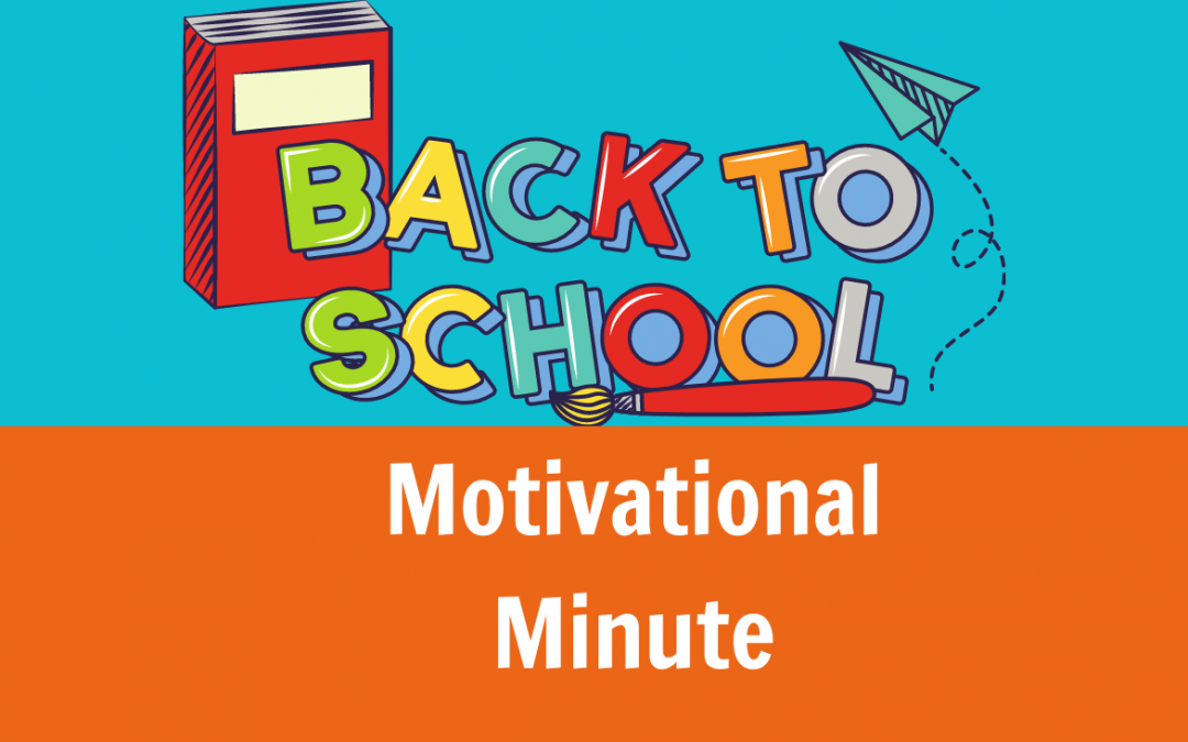 Back to School Motivational Minute